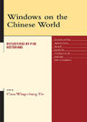 link and cover image for the book Windows on the Chinese World: Reflections by Five Historians