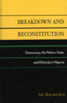 link and cover image for the book Breakdown and Reconstitution: Democracy, The Nation-State, and Ethnicity in Nigeria
