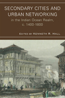 link and cover image for the book Secondary Cities and Urban Networking in the Indian Ocean Realm, c. 1400-1800