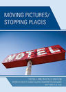 link and cover image for the book Moving Pictures/Stopping Places: Hotels and Motels on Film