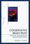 link and cover image for the book Conservative Brain Trust: The Rise, Fall, and Rise Again of the American Enterprise Institute