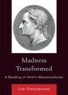 link and cover image for the book Madness Transformed: A Reading of Ovid's Metamorphoses