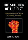 link and cover image for the book The Solution of the Fist: Dostoevsky and the Roots of Modern Terrorism