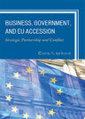 link and cover image for the book Business, Government, and EU Accession: Strategic Partnership and Conflict