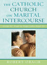 link and cover image for the book The Catholic Church on Marital Intercourse: From St. Paul to Pope John Paul II