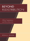 link and cover image for the book Beyond Redistribution: White Supremacy and Racial Justice