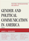 link and cover image for the book Gender and Political Communication in America: Rhetoric, Representation, and Display
