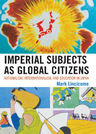link and cover image for the book Imperial Subjects as Global Citizens: Nationalism, Internationalism, and Education in Japan