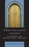 link and cover image for the book What Moroccan Cinema?: A Historical and Critical Study, 1956D2006