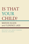 link and cover image for the book Is That Your Child?: Mothers Talk about Rearing Biracial Children