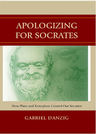 link and cover image for the book Apologizing for Socrates: How Plato and Xenophon Created Our Socrates