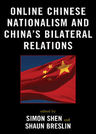 link and cover image for the book Online Chinese Nationalism and China's Bilateral Relations