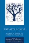 link and cover image for the book The Arts of Rule: Essays in Honor of Harvey C. Mansfield