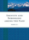 link and cover image for the book Identity and Schooling among the Naxi: Becoming Chinese with Naxi Identity