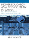 link and cover image for the book Higher Education as a Field of Study in China: Defining Knowledge and Curriculum Structure