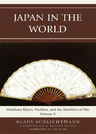 link and cover image for the book Japan in the World: Shidehara Kijuro, Pacifism, and the Abolition of War, Volume 2