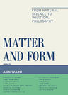 link and cover image for the book Matter and Form: From Natural Science to Political Philosophy