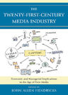 link and cover image for the book The Twenty-First-Century Media Industry: Economic and Managerial Implications in the Age of New Media