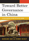 link and cover image for the book Toward Better Governance in China: An Unconventional Pathway of Political Reform