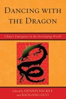link and cover image for the book Dancing with the Dragon: China's Emergence in the Developing World