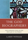 link and cover image for the book The God Biographers: Our Changing Image of God from Job to the Present