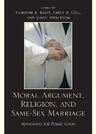link and cover image for the book Moral Argument, Religion, and Same-Sex Marriage: Advancing the Public Good