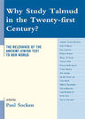 link and cover image for the book Why Study Talmud in the Twenty-First Century?: The Relevance of the Ancient Jewish Text to Our World