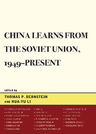 link and cover image for the book China Learns from the Soviet Union, 1949–Present