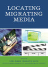 link and cover image for the book Locating Migrating Media