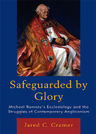 link and cover image for the book Safeguarded by Glory: Michael Ramsey's Ecclesiology and the Struggles of Contemporary Anglicanism