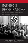 link and cover image for the book Indirect Perpetrators: The Prosecution of Informers in Germany, 1945-1965