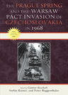 link and cover image for the book The Prague Spring and the Warsaw Pact Invasion of Czechoslovakia in 1968