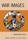 link and cover image for the book War Images: Fabricating Reality