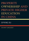 link and cover image for the book Property Ownership and Private Higher Education in China: On What Grounds?