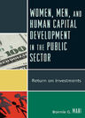 link and cover image for the book Women, Men, and Human Capital Development in the Public Sector: Return on Investments