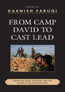 link and cover image for the book From Camp David to Cast Lead: Essays on Israel, Palestine, and the Future of the Peace Process
