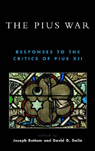 link and cover image for the book The Pius War: Responses to the Critics of Pius XII