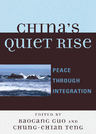 link and cover image for the book China's Quiet Rise: Peace Through Integration