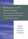 link and cover image for the book Dragons with Clay Feet?: Transition, Sustainable Land Use, and Rural Environment in China and Vietnam
