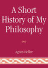 link and cover image for the book A Short History of My Philosophy