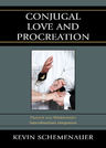 link and cover image for the book Conjugal Love and Procreation: Dietrich von Hildebrand's Superabundant Integration