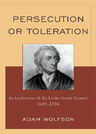 link and cover image for the book Persecution or Toleration: An Explication of the Locke-Proast Quarrel, 1689-1704