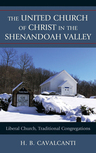 link and cover image for the book The United Church of Christ in the Shenandoah Valley: Liberal Church, Traditional Congregations