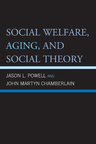 link and cover image for the book Social Welfare, Aging, and Social Theory, 2nd Edition