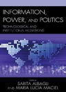 link and cover image for the book Information, Power, and Politics: Technological and Institutional Mediations