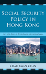link and cover image for the book Social Security Policy in Hong Kong: From British Colony to China's Special Administrative Region