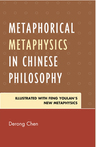 link and cover image for the book Metaphorical Metaphysics in Chinese Philosophy: Illustrated with Feng Youlan's New Metaphysics