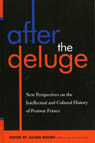 link and cover image for the book After the Deluge: New Perspectives on the Intellectual and Cultural History of Postwar France