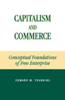 link and cover image for the book Capitalism and Commerce: Conceptual Foundations of Free Enterprise