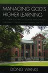 link and cover image for the book Managing God's Higher Learning: U.S.-China Cultural Encounter and Canton Christian College (Lingnan University), 1888-1952
